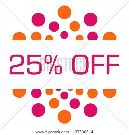 Twenty-five percent off concept image with text over pink orange background.