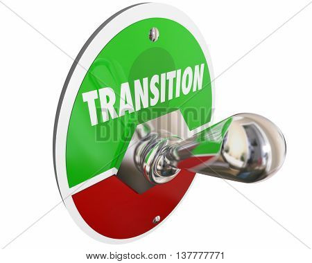 Transition Switch Turn On Change Word 3d Illustration