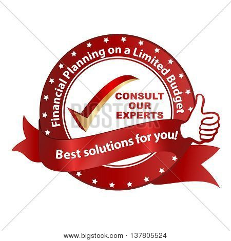 Financial Planning on a limited Budget. Consult our experts. Business label for consulting companies