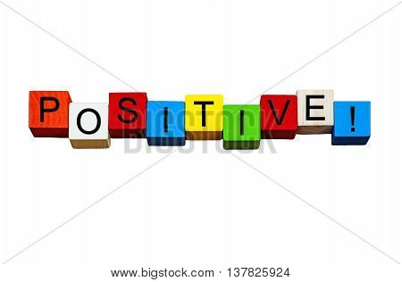 Positive - business word / sign / concept - for business themes, happy positive thinking and positive strategy - for success mentoring & coaching - isolated on white background.