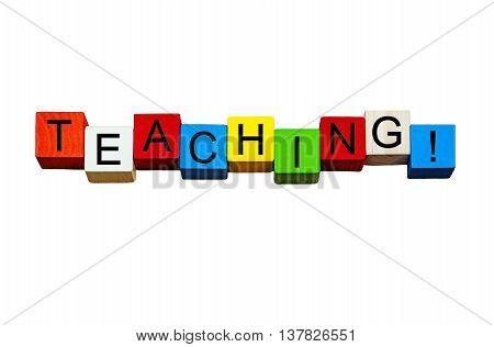 Teaching word / sign - for teachers, education and schools, in bold letters, isolated on white background.