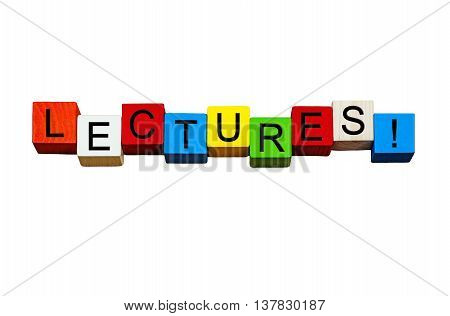 Lectures - word / sign / concept - for education, teaching, business meetings & training, in bold letters, isolated on white background.