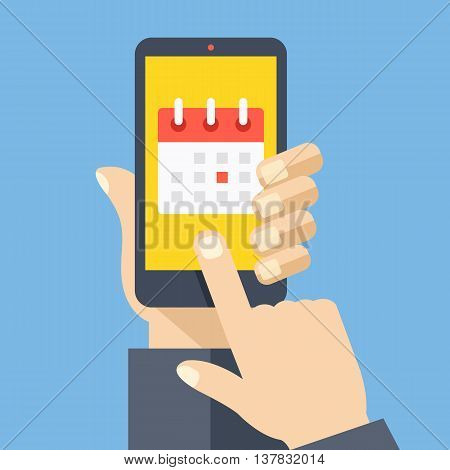 Calendar icon, schedule, planning app on smartphone screen. Hand holds smartphone, finger touches screen. Modern concept for web banner, web site, infographic. Creative flat design vector illustration