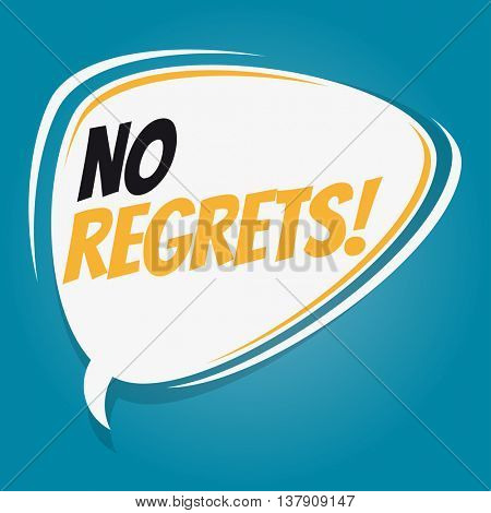 no regrets retro speech bubble