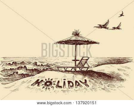 Lounger and umbrella on the beach near sea waves. Holiday written in the sand, idyllic scene