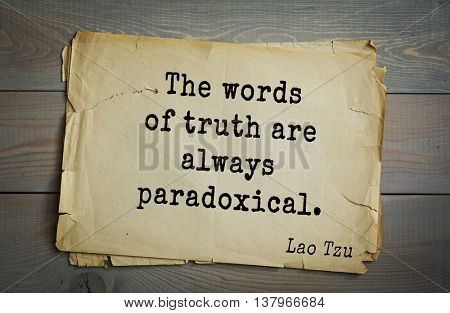 Lao Tzu (ancient Chinese philosopher VI-B BC. E) the citation. The words of truth are always paradoxical.
