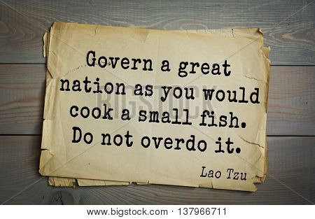 Lao Tzu (ancient Chinese philosopher VI-B BC. E) the citation. Govern a great nation as you would cook a small fish. Do not overdo it.