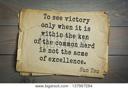 Ancient chinese strategist and philosopher Sun Tzu quote on old paper background. To see victory only when it is within the ken of the common herd is not the acme of excellence.
