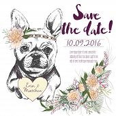 Vector set of wedding invitation. Save the date card. Trendy style of 2016 summer boho chic. French bulldog dog portrait wearing the flower headpiece and heart coulomb. Decorated with flower bouquet poster