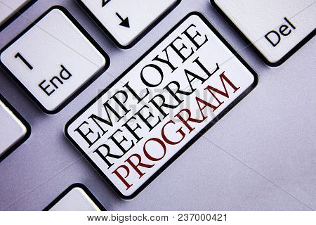 Word Writing Text Employee Referral Program. Business Concept For Strategy Work Encourage Employers