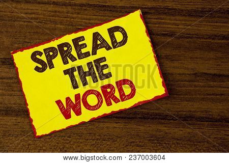 Handwriting Text Writing Spread The Word. Concept Meaning Run Advertisements To Increase Store Sales