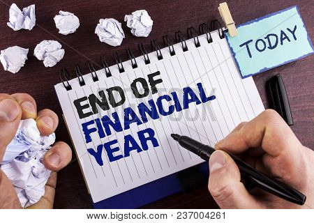 Text Sign Showing End Of Financial Year. Conceptual Photo Taxes Time Accounting June Database Cost S