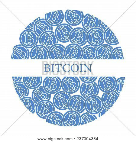 Bitcoins. Digital Currency. Blockchain Technology. Design For Banner And Print.