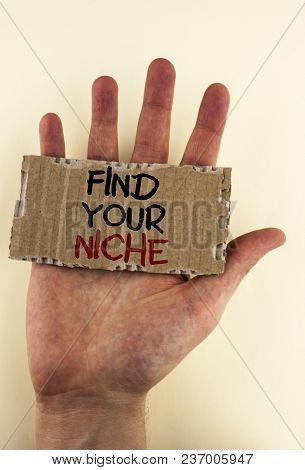 Writing Note Showing  Find Your Niche. Business Photo Showcasing Search For Your Field Decide Choice