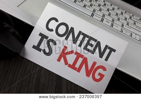 Writing Note Showing  Content Is King. Business Photo Showcasing Articles Or Posts Can Guarantee You
