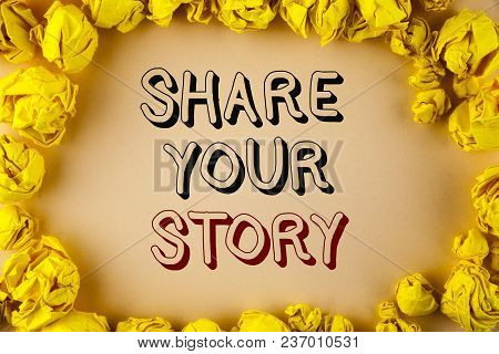 Text Sign Showing Share Your Story. Conceptual Photo Tell Personal Experiences Talk About Yourself S