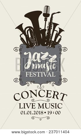 Vector Poster For A Jazz Festival Of Live Music With Silhouettes Of Saxophone, Wind Instruments And