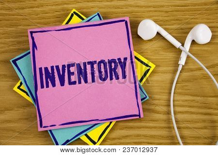 Conceptual Hand Writing Showing Inventory. Business Photo Showcasing Complete List Of Items Like Pro
