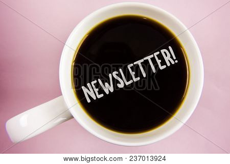 Handwriting Text Writing Newsletter Motivational Call. Concept Meaning Bulletin Periodically Sent To
