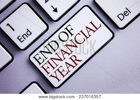 Word Writing Text End Of Financial Year. Business Concept For Taxes Time Accounting June Database Co