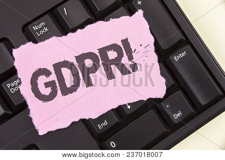 Conceptual Hand Writing Showing Gdpr Motivational Call. Business Photo Showcasing General Data Prote