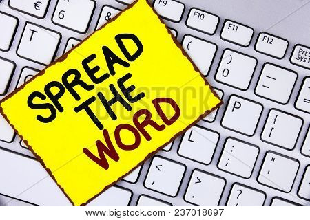 Handwriting Text Spread The Word. Concept Meaning Run Advertisements To Increase Store Sales Many Fo