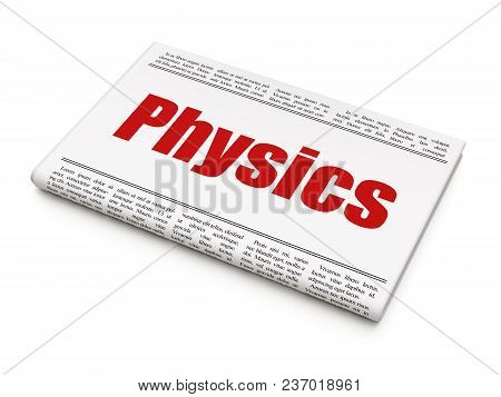Learning Concept: Newspaper Headline Physics On White Background, 3d Rendering