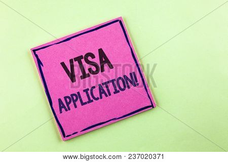 Text Sign Showing Visa Application Motivational Call. Conceptual Photo Sheet To Provide Your Basic I