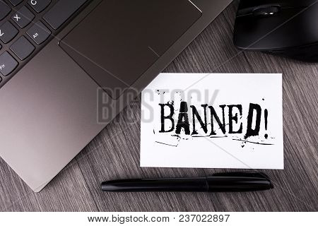 Writing Note Showing  Banned Motivational Call. Business Photo Showcasing Ban On Use Of Steroids, No