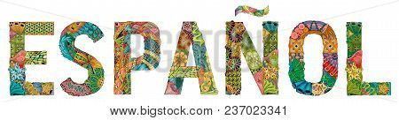 Hand-painted Art Design. Hand Drawn Illustration Word Espanol. In Spanish For T-shirt And Other Deco