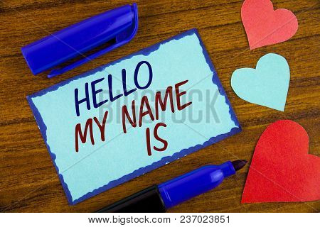 Writing Note Showing  Hello My Name Is. Business Photo Showcasing Meeting Someone New Introduction I