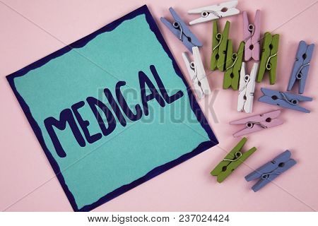 Handwriting Text Writing Medical. Concept Meaning Related To Science Of Medicine Treatment For Illne