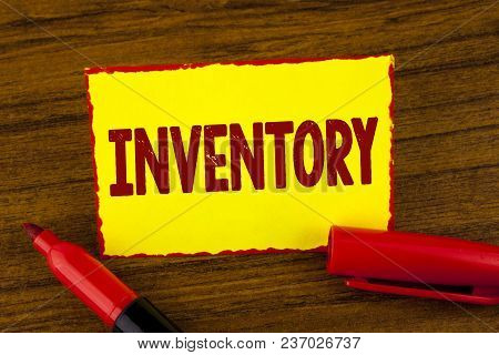 Handwriting Text Inventory. Concept Meaning Complete List Of Items Like Products Goods In Stock Prop