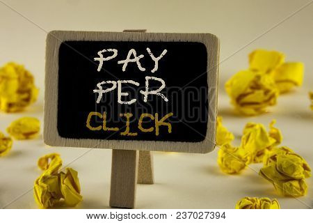 Text Sign Showing Pay Per Click. Conceptual Photo Get Money From Visitors Ads Advertising Seo Market