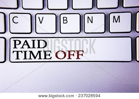 Writing Note Showing  Paid Time Off. Business Photo Showcasing Vacation With Full Payment Take Vacat