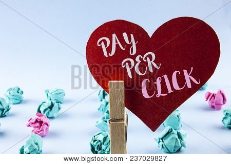 Handwriting Text Pay Per Click. Concept Meaning Get Money From Visitors Ads Advertising Seo Marketin
