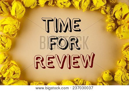 Text Sign Showing Time For Review. Conceptual Photo Giving Feedback Evaluation Rate Job Test Or Prod