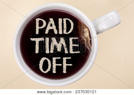 Handwriting Text Writing Paid Time Off. Concept Meaning Vacation With Full Payment Take Vacation Res