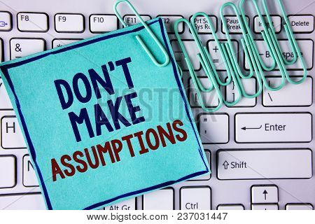 Word Writing Text Do Not Make Assumptions. Business Concept For Predict Events Future Without Clue A