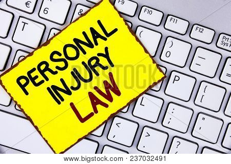 Handwriting Text Personal Injury Law. Concept Meaning Guarantee Your Rights In Case Of Hazards Or Ri
