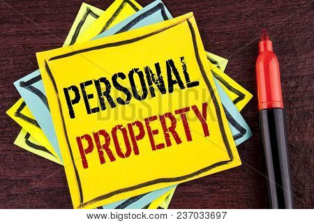 Handwriting Text Personal Property. Concept Meaning Belongings Possessions Assets Private Individual