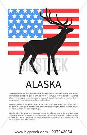 Alaska And Flag Of Usa That Is Made Up Of Stripes And Stars, Icon Of Reindeer, Headline And Given In