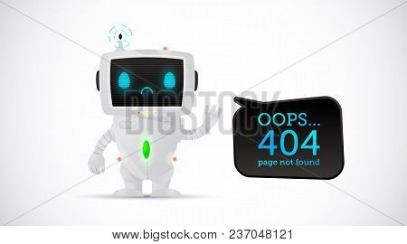Vector Illustration, Upset Robot Character With Spich Bubble. Oops, 404 Page Not Found Text.