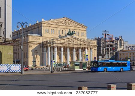 Moscow, Russia - April 15, 2018: Bolshoi Theatre On Theatre Square In Moscow On A Sunny Spring Morni