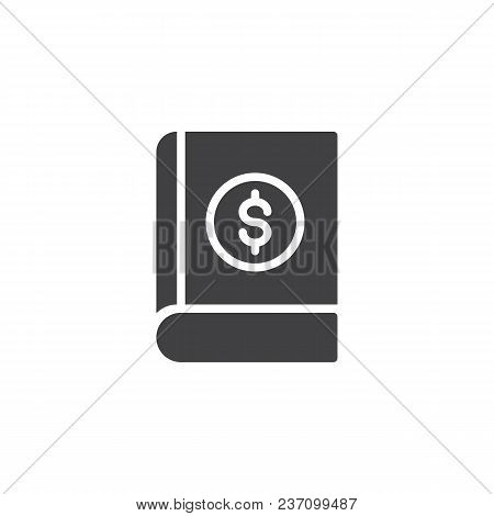 Book With Dollar Vector Icon. Filled Flat Sign For Mobile Concept And Web Design. Economy Financial