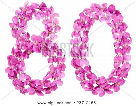 Arabic Numeral 80, Eighty, From Flowers Of Viola, Isolated On White Background