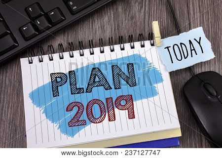 Text Sign Showing Plan 2019. Conceptual Photo Challenging Ideas Goals For New Year Motivation To Sta