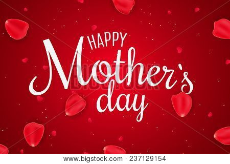 Happy Mother's Day. Rose Petals And Candy Hearts. Light Glitters. Flowers For Mom. I Love Mom. Greet