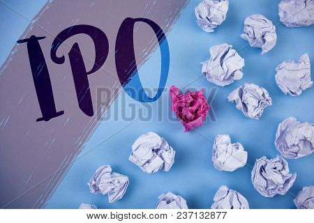 Writing Note Showing  Ipo. Business Photo Showcasing Initial Public Offering First Time Stock Of Com