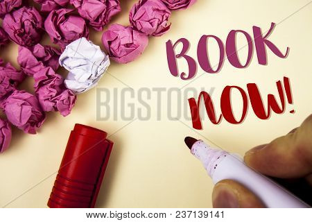 Writing Note Showing  Book Now Motivational Call. Business Photo Showcasing Make A Reservation In Ho